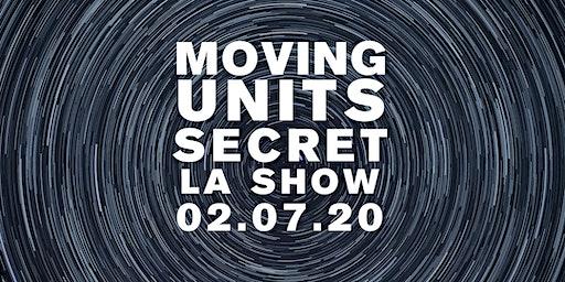 Moving Units Secret LA Show