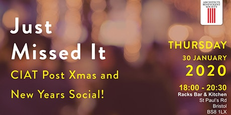 CIAT Wessex | Just Missed It - Post Xmas and New Years Social! tickets