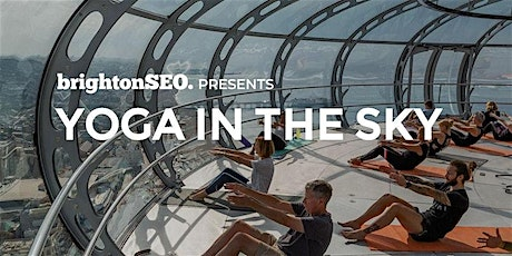 Yoga in the Sky - before brightonSEO, April 2020!  tickets