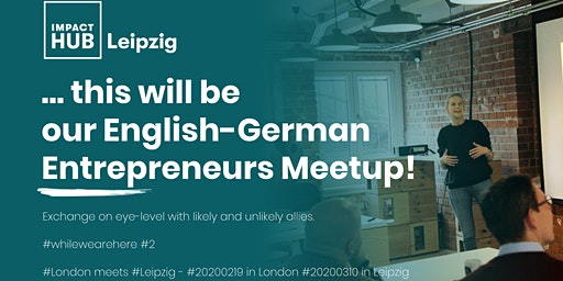 while we are here German English Entrepreneurs Meetup 2020