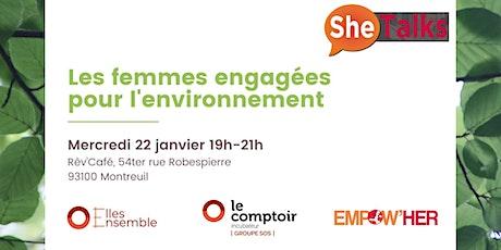 SheTalks #13 : les femmes engagées pour l'environnement ! billets
