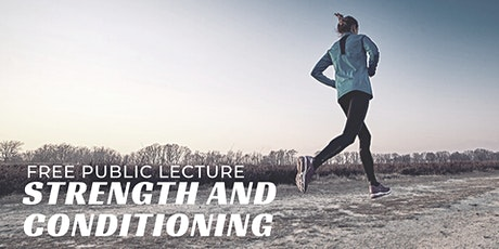 Free Public Lecture - Strength and Conditioning tickets