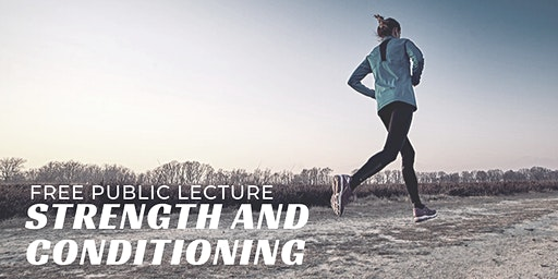 Free Public Lecture - Strength and Conditioning