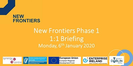 New Frontiers Phase 1 - 1:1 Briefing - Monday, 6th Jan 2020 tickets
