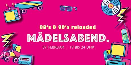 Mädelsabend x 80er & 90er VIP Ticket  Tickets