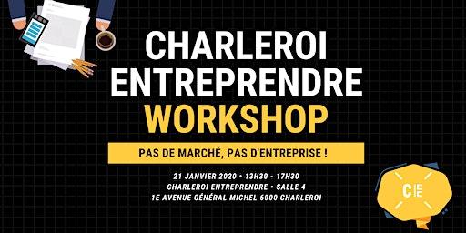 """CE Workshop : """"Pas de marché, pas d'entreprise !"""""""