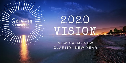 2020 Vision- New Calm, New Clarity, New Year