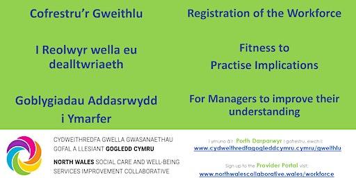 Goblygiadau Addasrwydd i Ymarfer / Fitness to Practise Implications