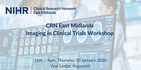 CRN East Midlands Imaging in Clinical Trials Workshop tickets