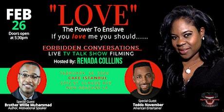 Forbidden Conversation TV Show Hosted By Renada Collins tickets