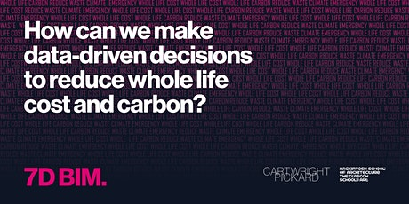 7D BIM: data-driven decisions to reduce whole life cost and carbon tickets