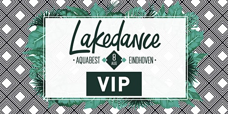 Lakedance VIP MAINSTAGE 08 AUG tickets