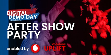 DIGITAL DEMO DAY After Show Party enabled by Vodafone UPLIFT Tickets