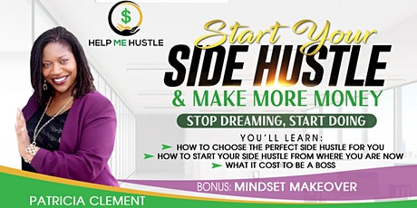 Start Your Side Hustle & Make More Money tickets