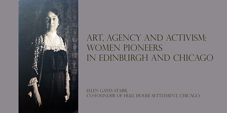 Art, Agency and Activism: Women Pioneers in Edinburgh and Chicago tickets