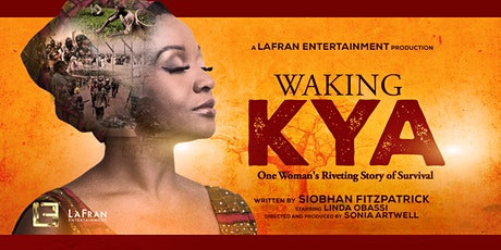"""LaFran Entertainment Presents: """"WAKING KYA"""" The Stage Play tickets"""