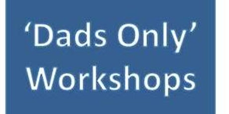 """FULLY BOOKED BWH Antenatal """"Dads Only"""" workshop 2 hours session for expectant Fathers tickets"""