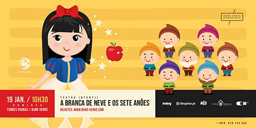 Teatro Infantil | A Branca de Neve e os Sete Anões | Bang Venue