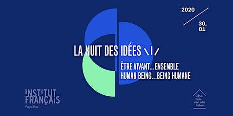 Nuit des idées : Être vivant... ensemble ! | Human being... being humane ! billets