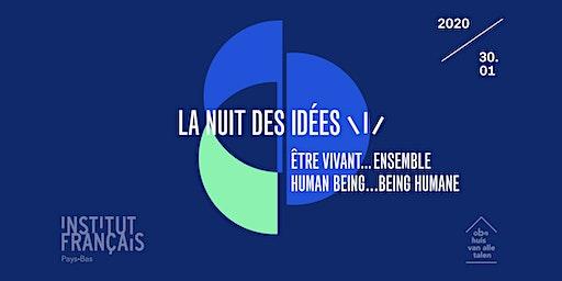 Nuit des idées : Être vivant... ensemble ! | Human being... being humane !