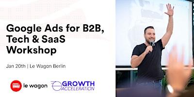 Google Ads for B2B, Tech & SaaS with Daniel Levele