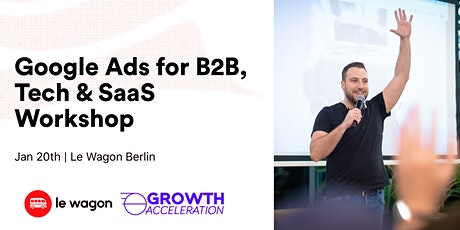 Google Ads for B2B, Tech & SaaS with Daniel Levelev, Growth Acceleration  tickets