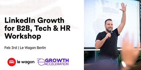 LinkedIn Growth for B2B, Tech & HR with Daniel Levelev, Growth Acceleration tickets