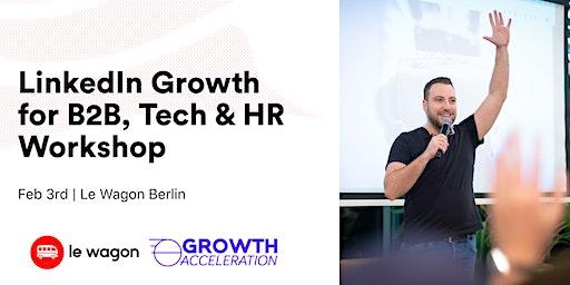 LinkedIn Growth for B2B, Tech & HR with Daniel Levelev, Growth Acceleration