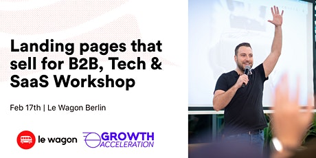 Landing pages that sell for B2B, Tech & SaaS with Daniel Levelev, Growth Acceleration  tickets