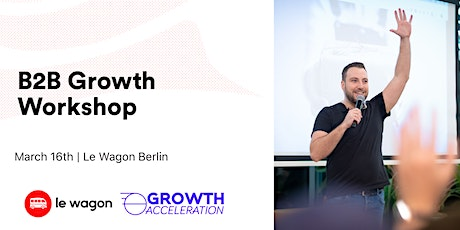 B2B Growth with Daniel Levelev, Growth Acceleration  tickets