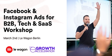 Facebook & Instagram Ads for B2B, Tech & SaaS with Daniel Levelev, Growth Acceleration  tickets