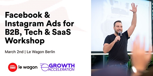 Facebook & Instagram Ads for B2B, Tech & SaaS with Daniel Levelev, Growth Acceleration