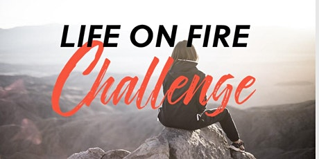 Life On Fire Challenge - In Person Workshop tickets