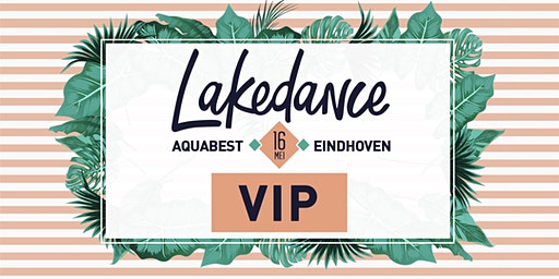 Lakedance VIP MAINSTAGE 16 MEI