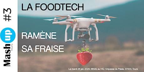 Mash Up #3 : La FOODTECH ramène sa fraise ! billets