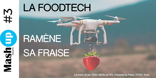 Mash Up #3 : La FOODTECH ramène sa fraise !