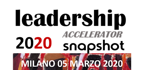 LEADERSHIP ACCELERATOR SNAPSHOT - MILANO biglietti