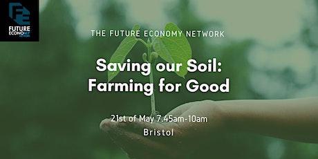 Saving Our Soil: Farming For Good (Interactive Webinar) tickets