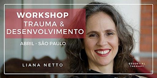 Workshop Trauma e Desenvolvimento com Liana Netto Ph,D.
