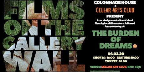 THE BURDEN OF DREAMS & SHORT FILMS screening with Cellar Arts Club tickets
