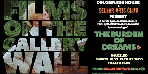 THE BURDEN OF DREAMS & SHORT FILMS screening with Cellar Arts Club