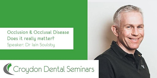 Occlusion & Occlusal Disease. Does it really matter?​ - Iain Soulsby