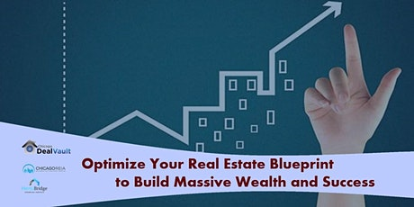Optimize Your Real Estate Blueprint to Build Massive Wealth and Success tickets