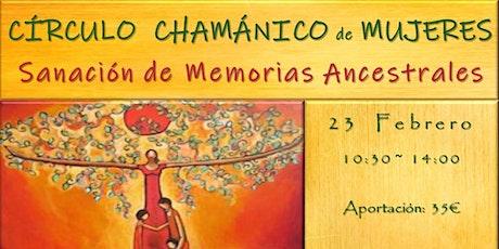 Círculo Chamánico De Mujeres >> Sanación Del Memorias Ancestrales entradas