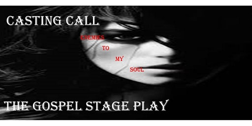 Casting Call- ENEMIES TO MY SOUL- Presented by Playtime Drama Club