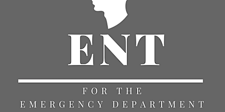ENT Skills for the Emergency Department Course tickets