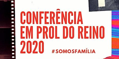Conferência Em Prol do Reino 2020 #SomosFamília ingressos