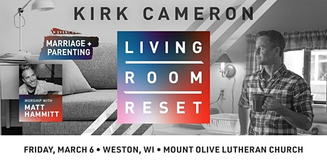 Living Room Reset with Kirk Cameron- Live in Person (Weston, WI) tickets