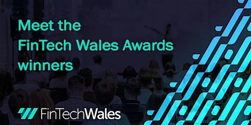 Meet the FinTech Wales Awards winners. Learn what made the winners winners