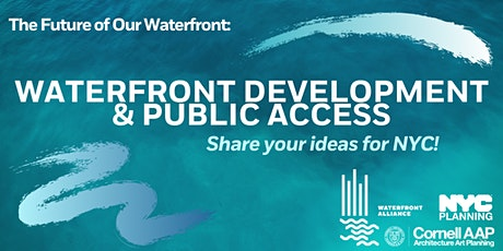 Public Forum: Waterfront Development, Public Access, and In-water Access tickets